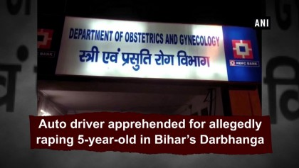 Auto driver apprehended for allegedly raping 5-year-old in Bihar's Darbhanga.